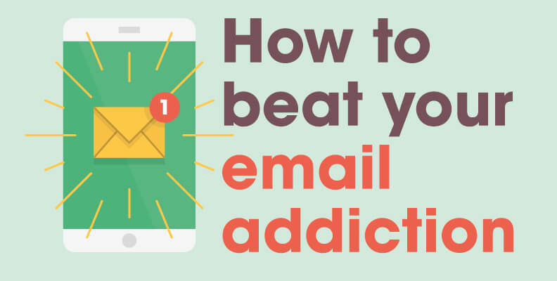 How to Beat Your Email Addiction
