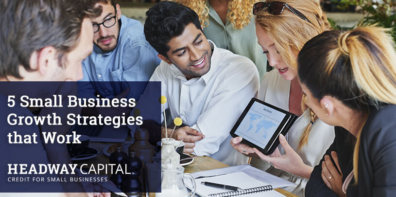 5 Small Business Growth Strategies that Work