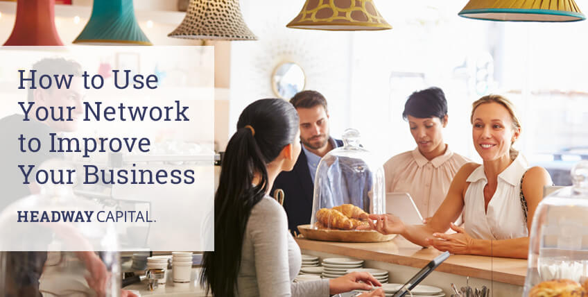 How to Use Your Network to Improve Your Business