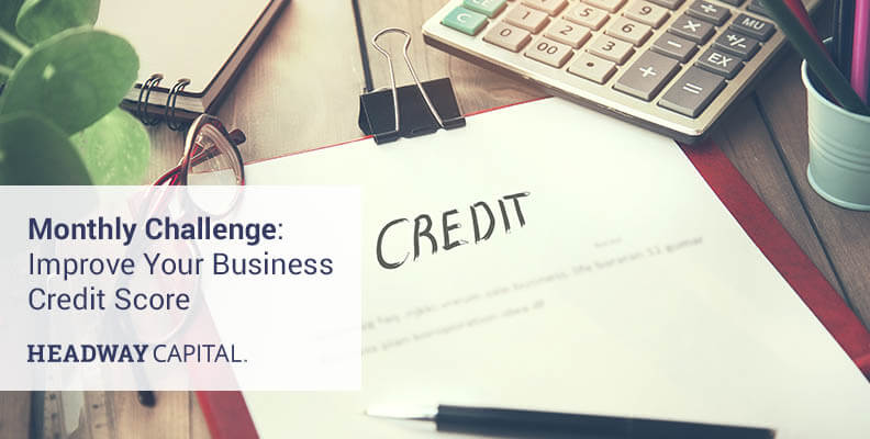 Monthly Challenge: Improve Your Business Credit Score