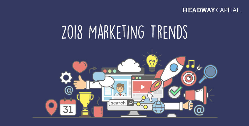 3 Marketing Trends to Look for in 2018