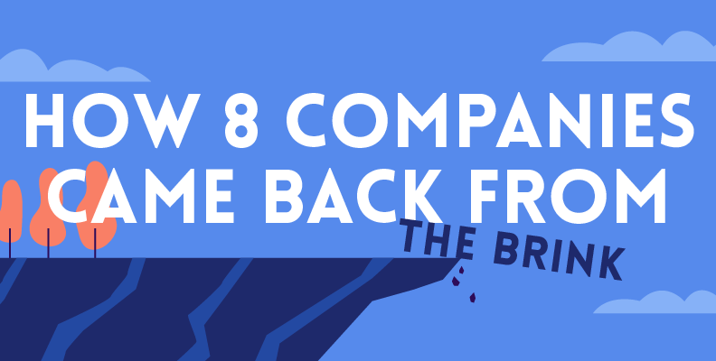How 8 Companies Came Back From the Brink