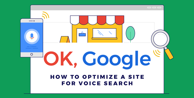 OK, Google: How to Optimize a Site for Voice Search