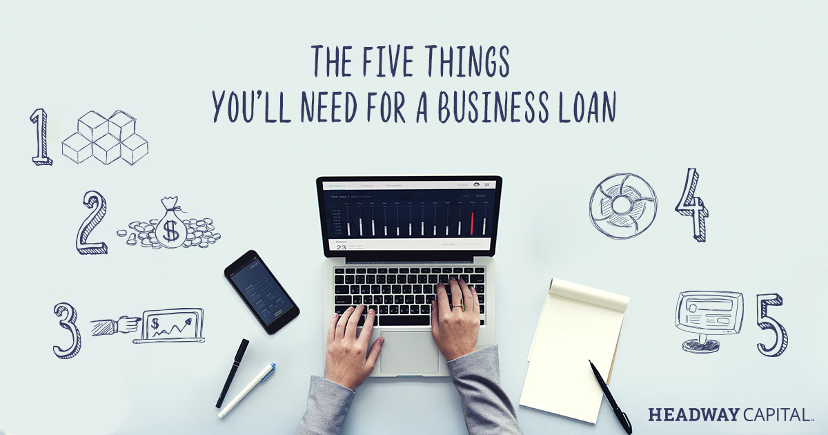 The 5 Things You'll Need for a Business Loan
