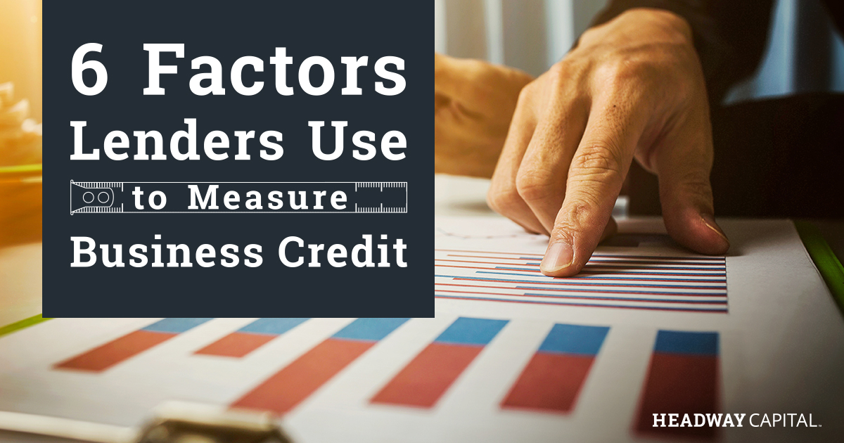Key Factors Lenders Use to Measure Business Credit