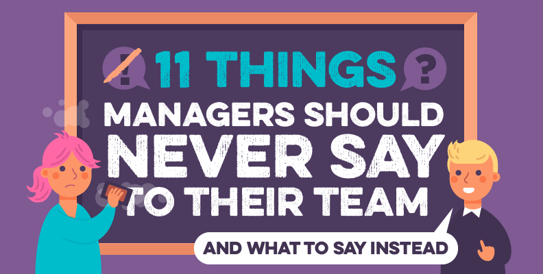 11 Things Managers Should Never Say (And What to Say Instead)