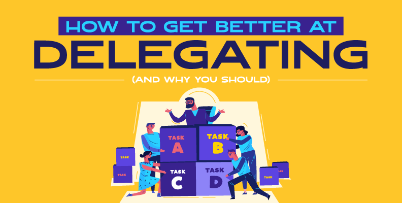 How to Get Better at Delegating