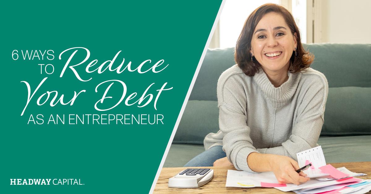 6 Ways to Reduce Your Debt as an Entrepreneur