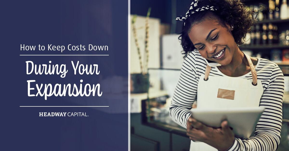 How Do You Manage Costs While Expanding Your Small Business?