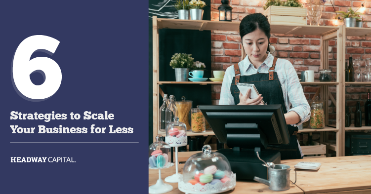 How to Scale Your Small Business for Less Money
