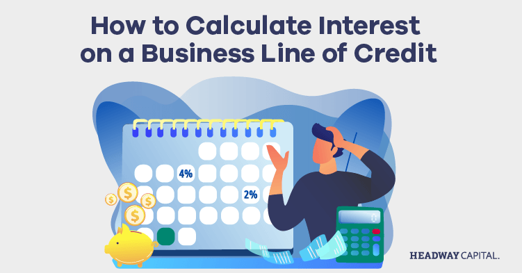 How Does Interest Work on a Line of Credit?